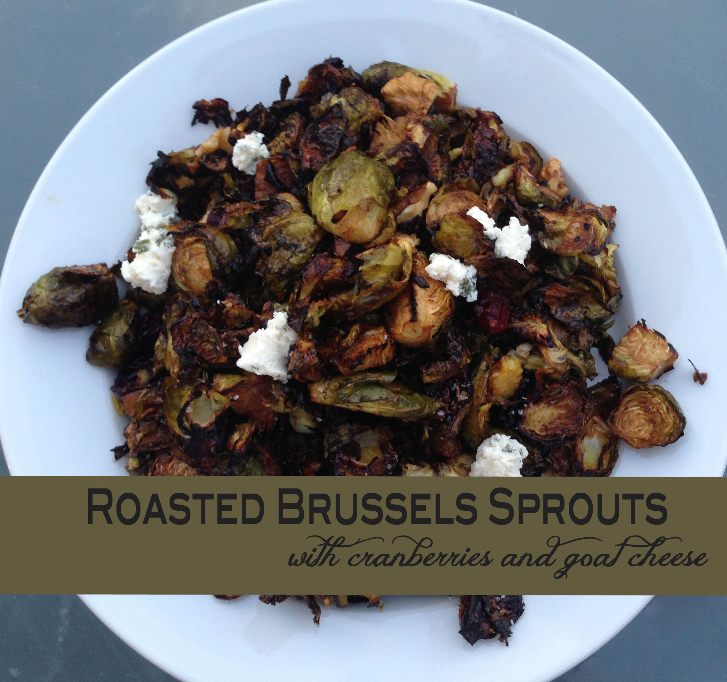 Easy Balsamic Roasted Brussels Sprouts with Cranberries and Goat ...